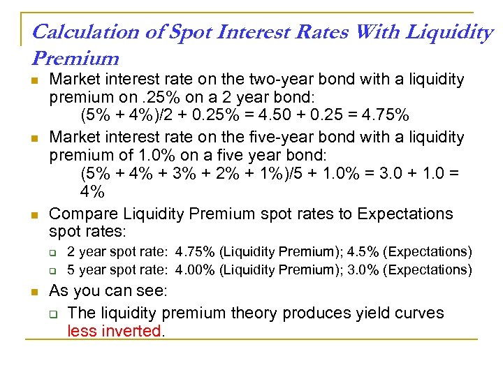 Calculation of Spot Interest Rates With Liquidity Premium n n n Market interest rate