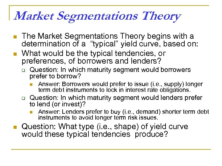 Market Segmentations Theory n n The Market Segmentations Theory begins with a determination of