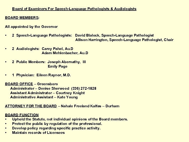 Board of Examiners For Speech-Language Pathologists & Audiologists BOARD MEMBERS: All appointed by the