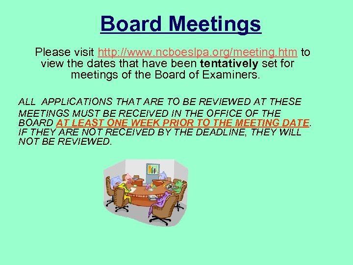 Board Meetings Please visit http: //www. ncboeslpa. org/meeting. htm to view the dates that