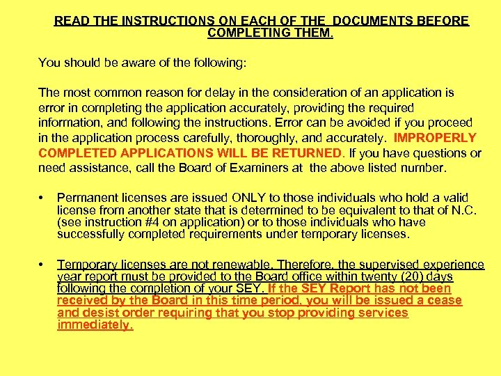 READ THE INSTRUCTIONS ON EACH OF THE DOCUMENTS BEFORE COMPLETING THEM. You should be