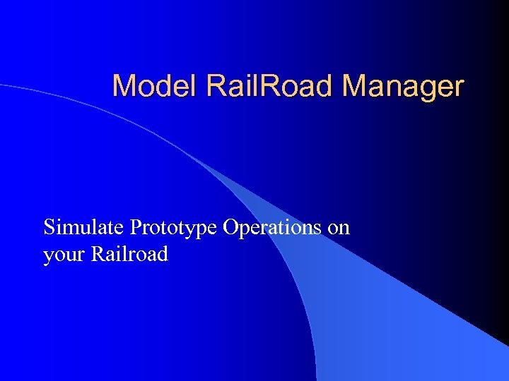 Model Rail. Road Manager Simulate Prototype Operations on your Railroad