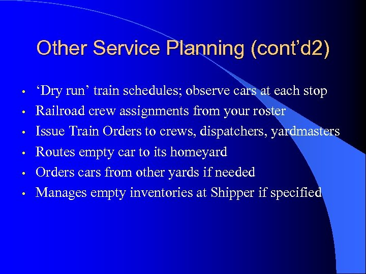 Other Service Planning (cont'd 2) • • • 'Dry run' train schedules; observe cars