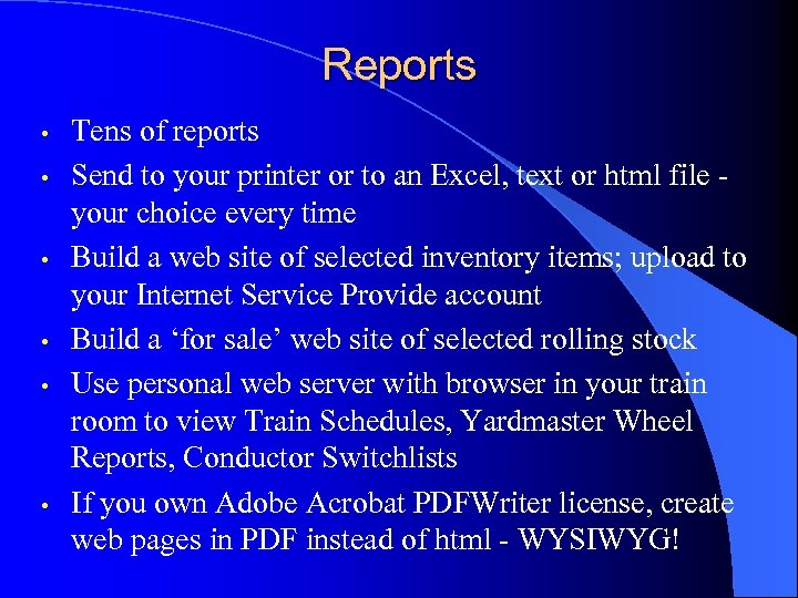 Reports • • • Tens of reports Send to your printer or to an