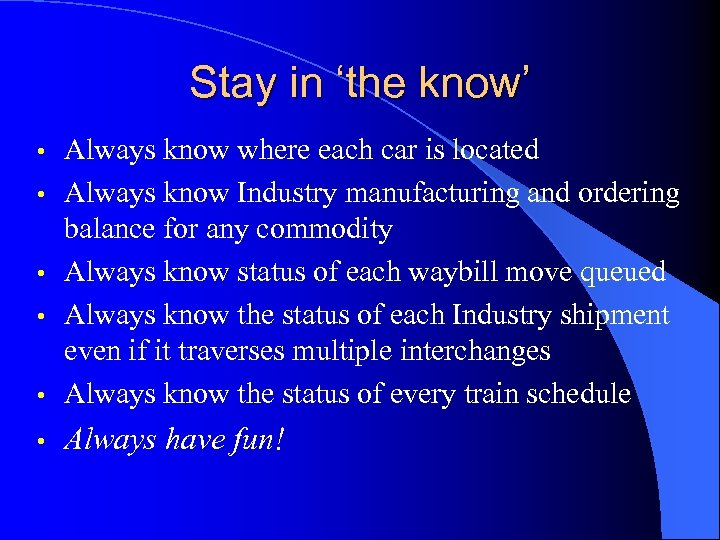 Stay in 'the know' • Always know where each car is located Always know
