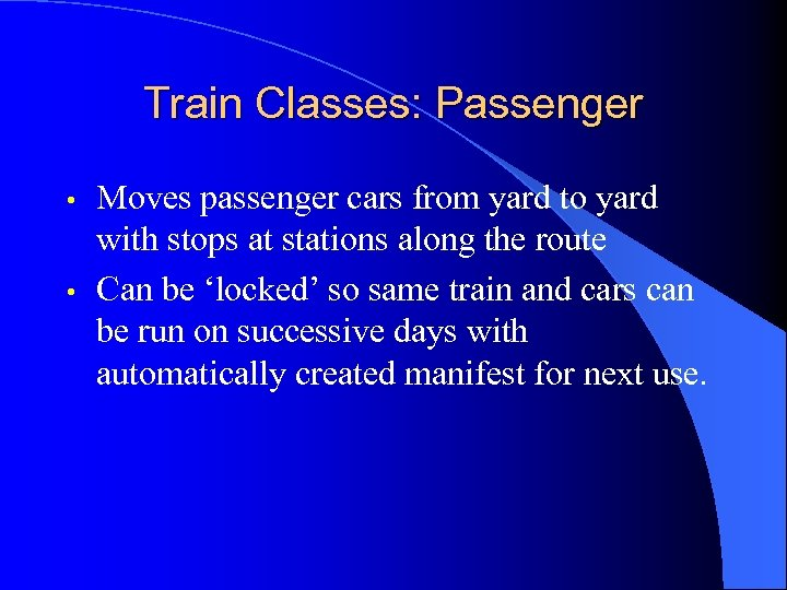 Train Classes: Passenger • • Moves passenger cars from yard to yard with stops