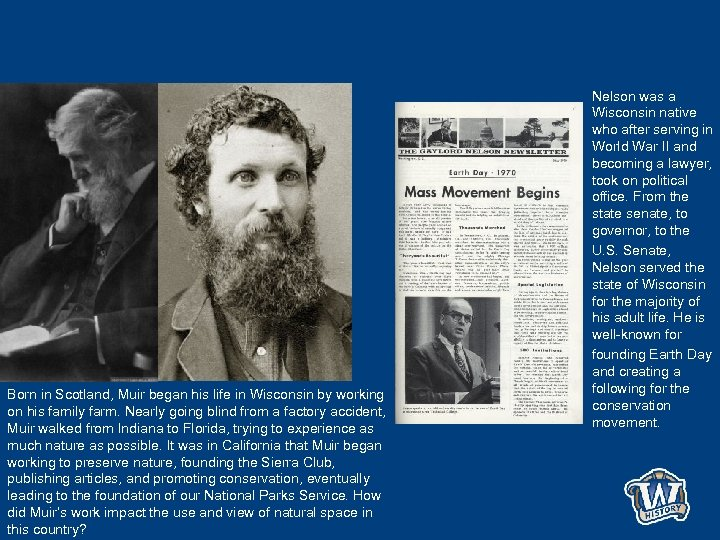 Born in Scotland, Muir began his life in Wisconsin by working on his family