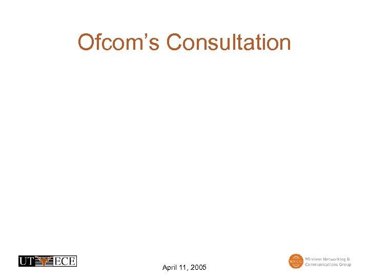 Ofcom's Consultation April 11, 2005