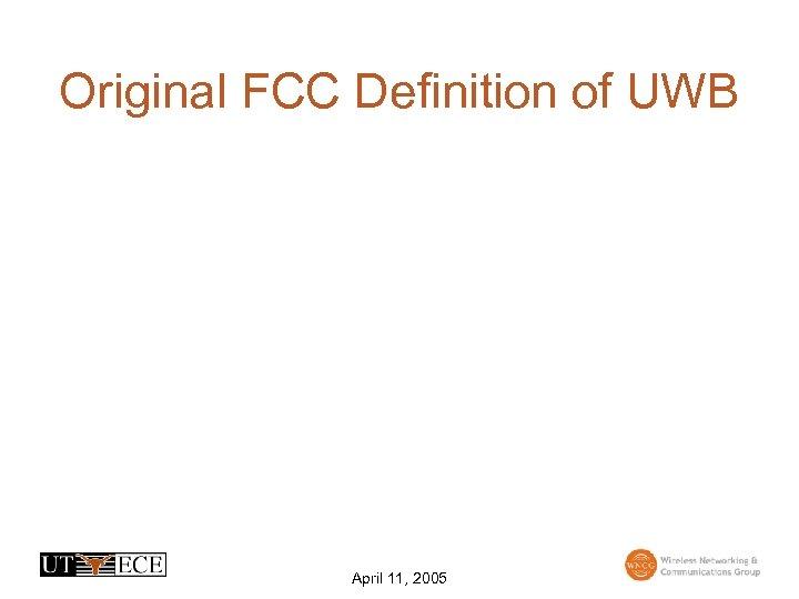 Original FCC Definition of UWB April 11, 2005
