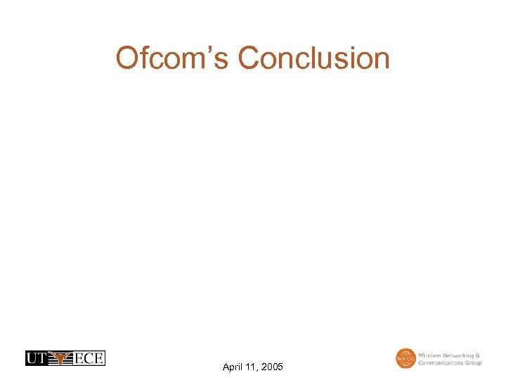 Ofcom's Conclusion April 11, 2005