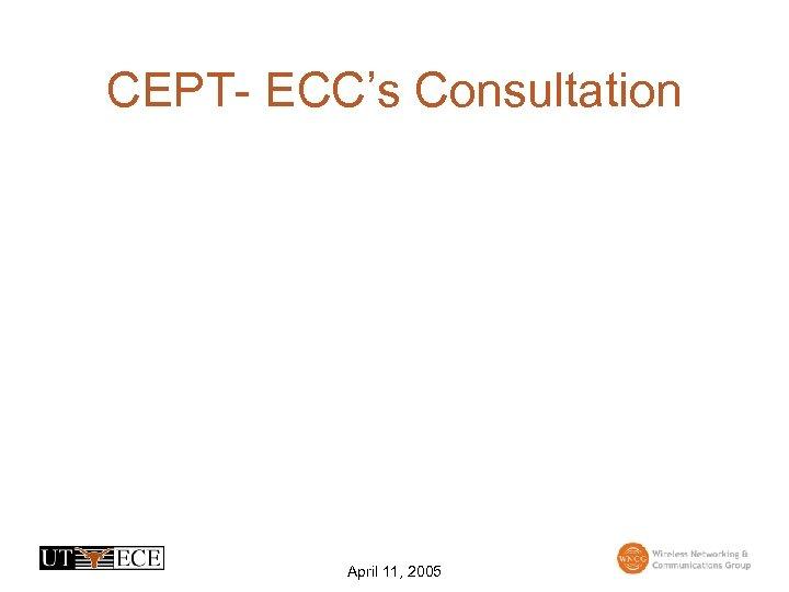 CEPT- ECC's Consultation April 11, 2005