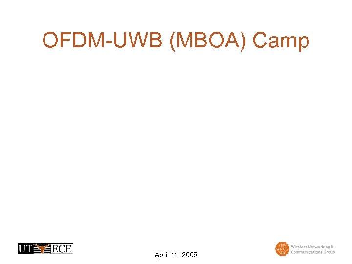 OFDM-UWB (MBOA) Camp April 11, 2005