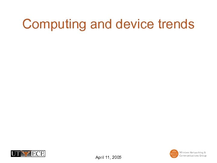 Computing and device trends April 11, 2005