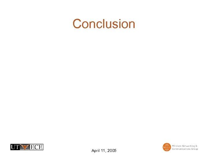 Conclusion April 11, 2005