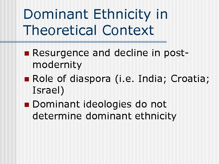 Dominant Ethnicity in Theoretical Context Resurgence and decline in postmodernity n Role of diaspora
