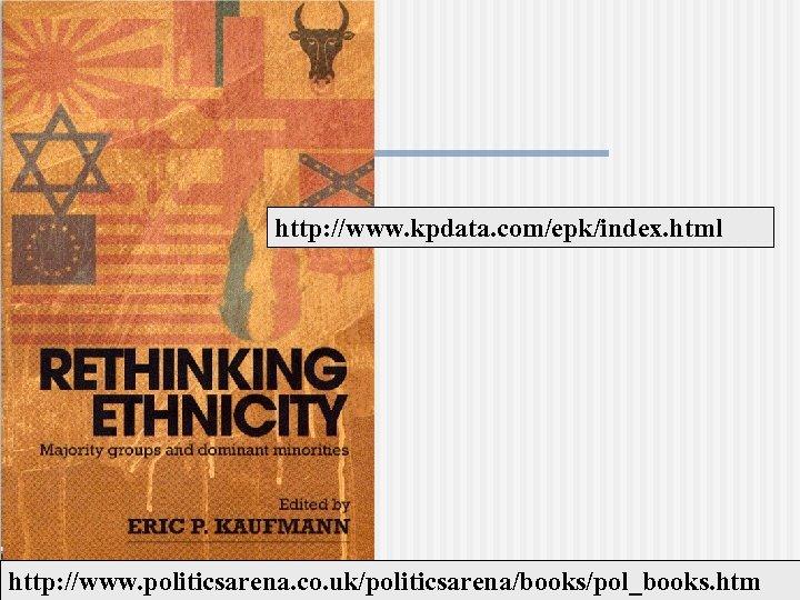 http: //www. kpdata. com/epk/index. html http: //www. politicsarena. co. uk/politicsarena/books/pol_books. htm