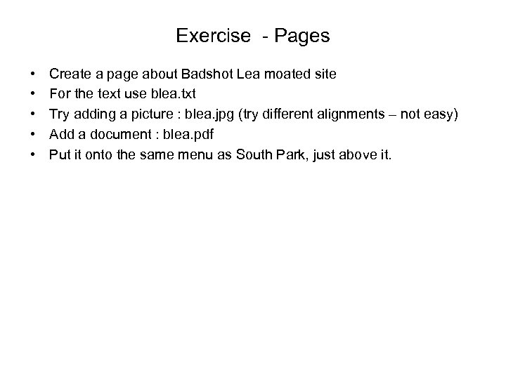 Exercise - Pages • • • Create a page about Badshot Lea moated site