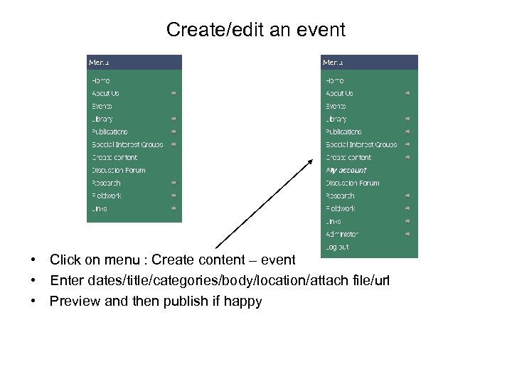 Create/edit an event • Click on menu : Create content – event • Enter
