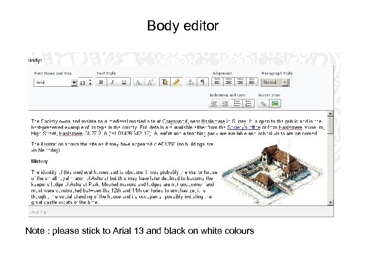 Body editor Note : please stick to Arial 13 and black on white colours