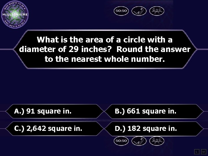 What is the area of a circle with a diameter of 29 inches? Round