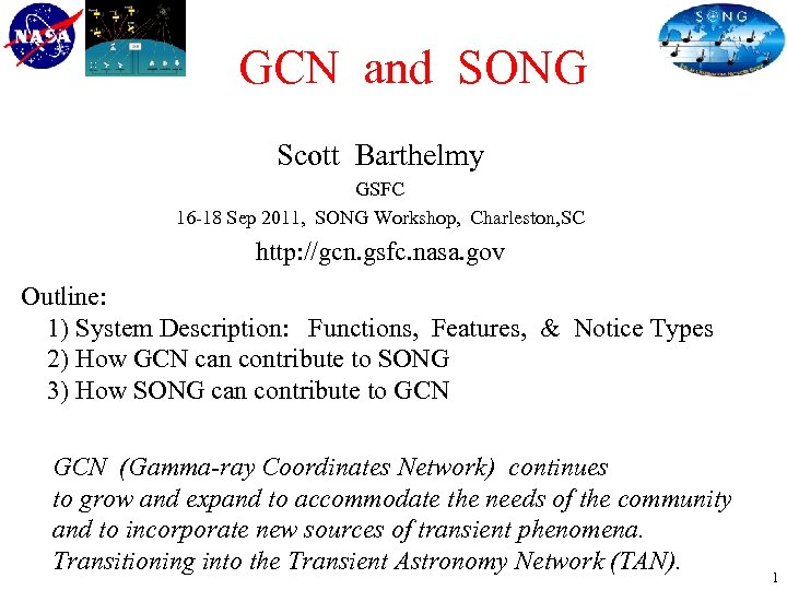 GCN and SONG Scott Barthelmy GSFC 16 -18 Sep 2011, SONG Workshop, Charleston, SC