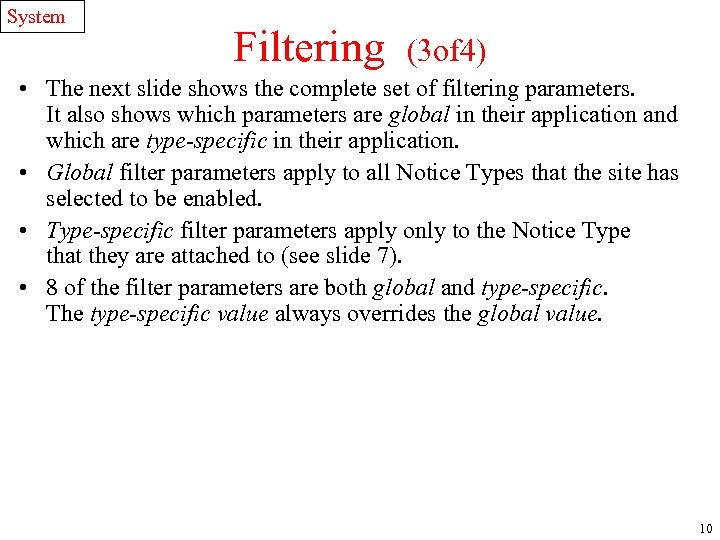 System Filtering (3 of 4) • The next slide shows the complete set of