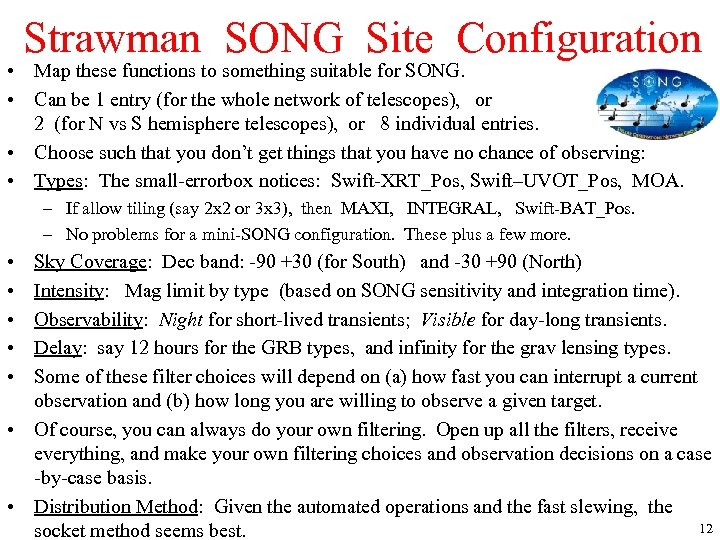 Strawman SONG Site Configuration • Map these functions to something suitable for SONG. •