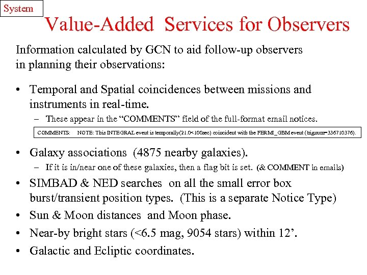 System Value-Added Services for Observers Information calculated by GCN to aid follow-up observers in