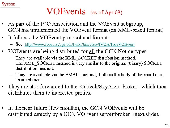 System VOEvents (as of Apr 08) • As part of the IVO Association and
