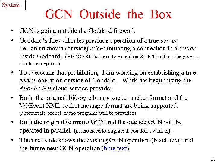 System GCN Outside the Box • GCN is going outside the Goddard firewall. •