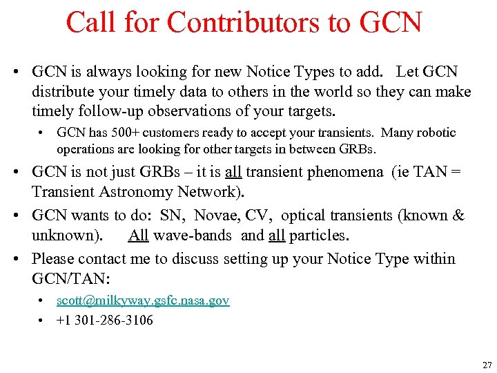 Call for Contributors to GCN • GCN is always looking for new Notice Types