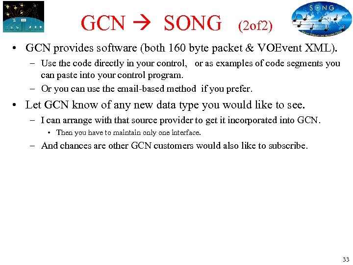 GCN SONG (2 of 2) • GCN provides software (both 160 byte packet &