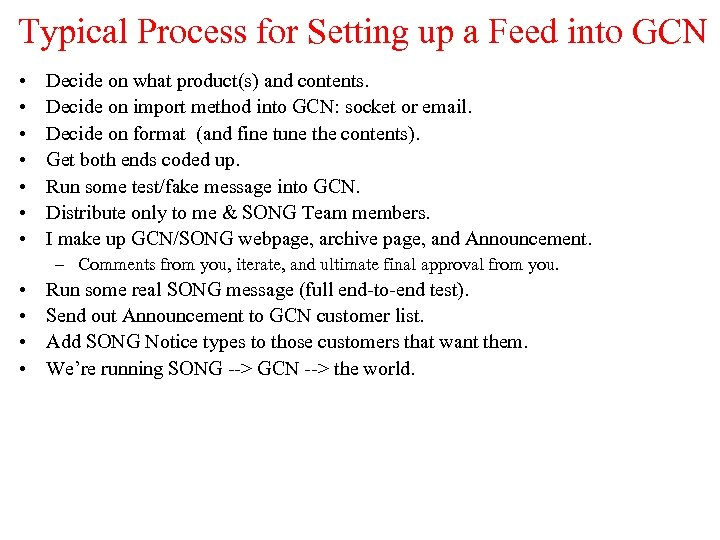 Typical Process for Setting up a Feed into GCN • • Decide on what
