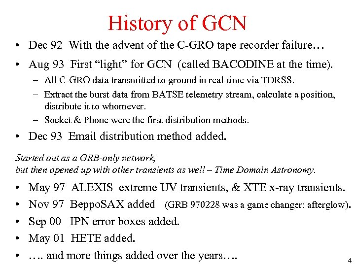 History of GCN • Dec 92 With the advent of the C-GRO tape recorder