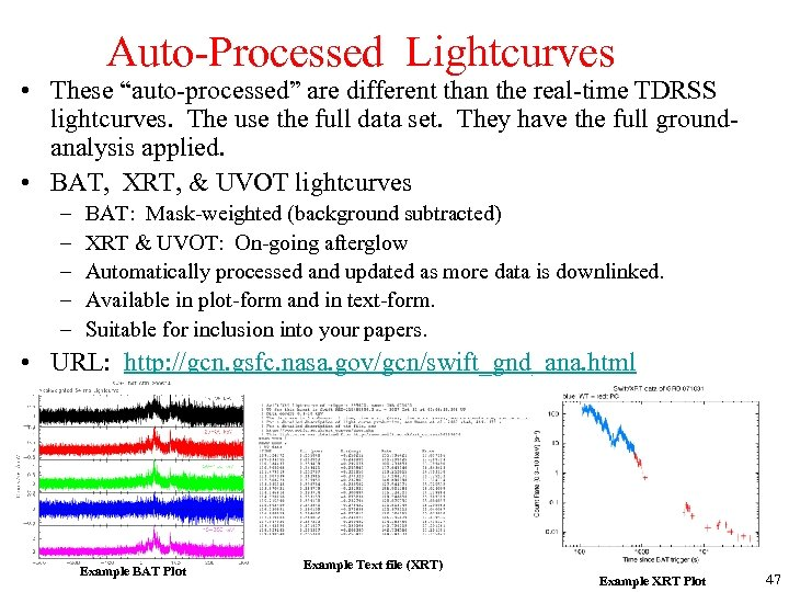 "Auto-Processed Lightcurves • These ""auto-processed"" are different than the real-time TDRSS lightcurves. The use"