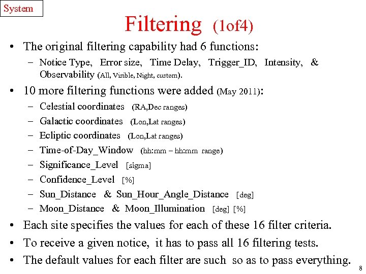 System Filtering (1 of 4) • The original filtering capability had 6 functions: –