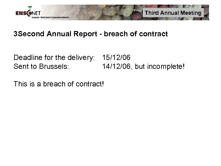 Third Annual Meeting 3 Second Annual Report - breach of contract Deadline for the