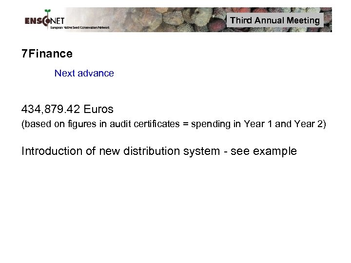 Third Annual Meeting 7 Finance Next advance 434, 879. 42 Euros (based on figures