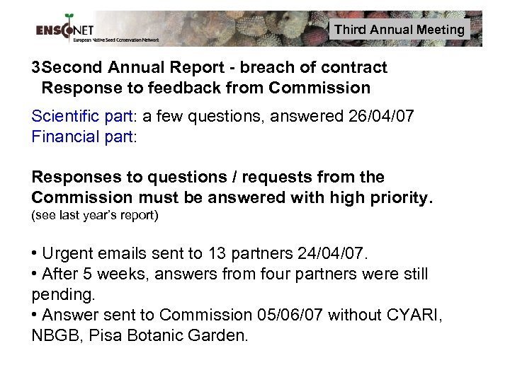 Third Annual Meeting 3 Second Annual Report - breach of contract Response to feedback