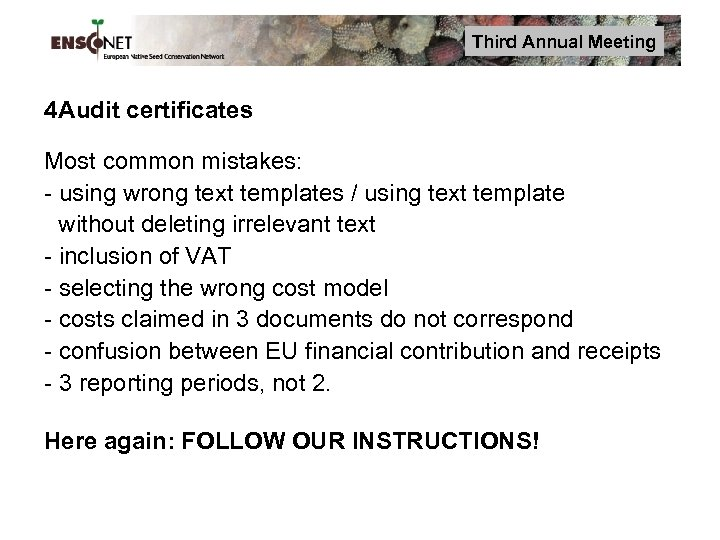 Third Annual Meeting 4 Audit certificates Most common mistakes: - using wrong text templates