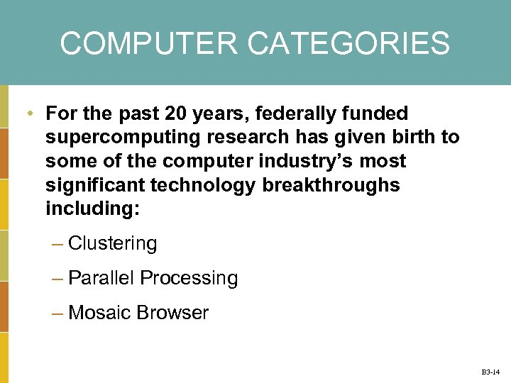 COMPUTER CATEGORIES • For the past 20 years, federally funded supercomputing research has given