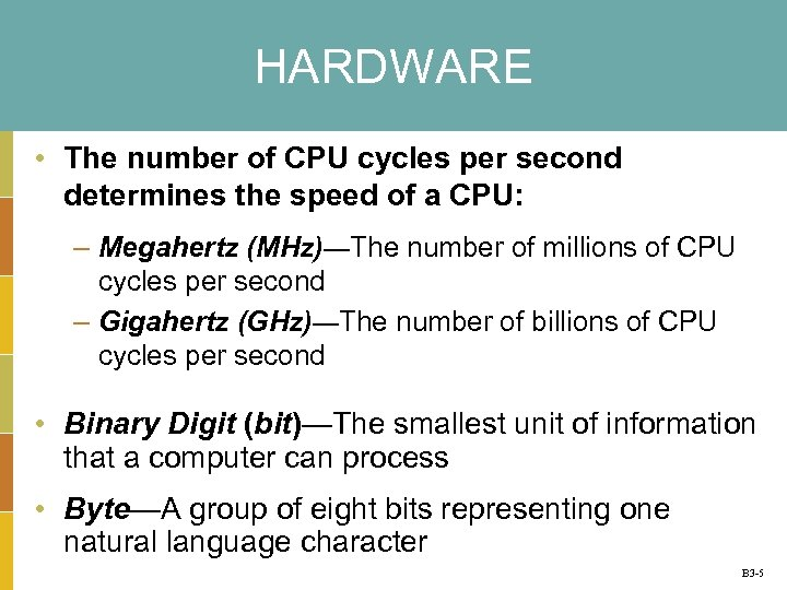 HARDWARE • The number of CPU cycles per second determines the speed of a