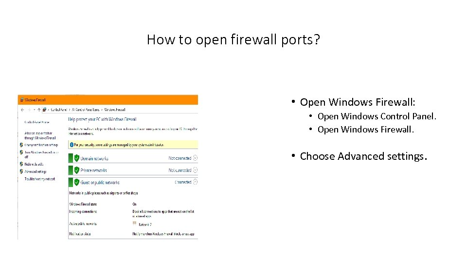 How to open firewall ports? • Open Windows Firewall: • Open Windows Control Panel.