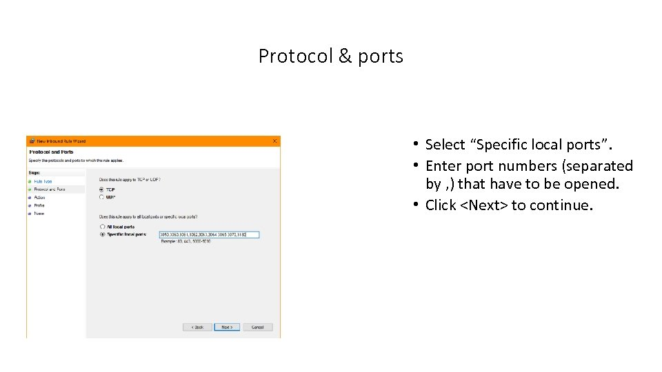 "Protocol & ports • Select ""Specific local ports"". • Enter port numbers (separated by"