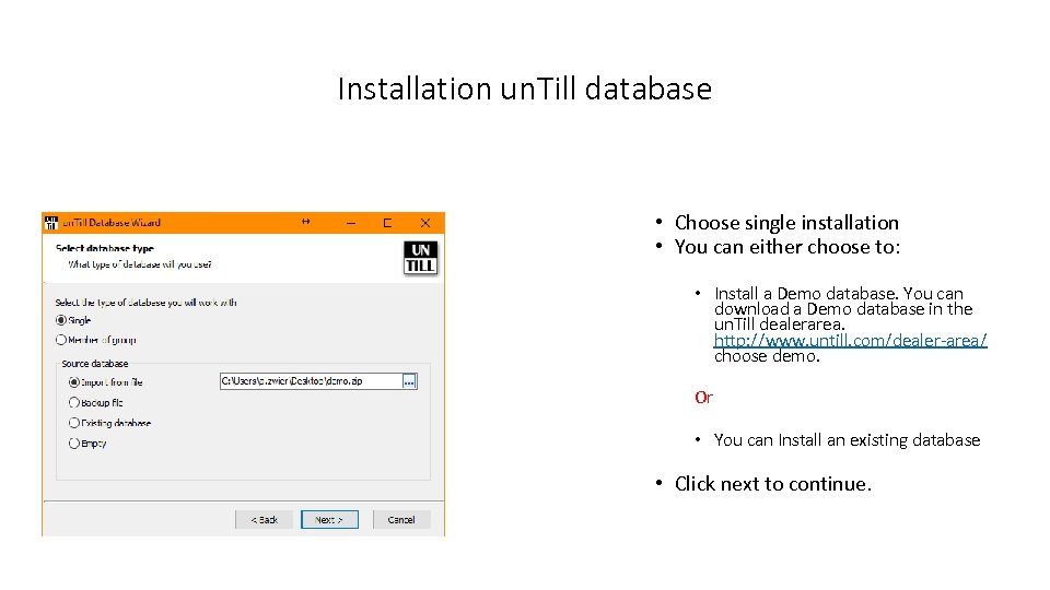 Installation un. Till database • Choose single installation • You can either choose to: