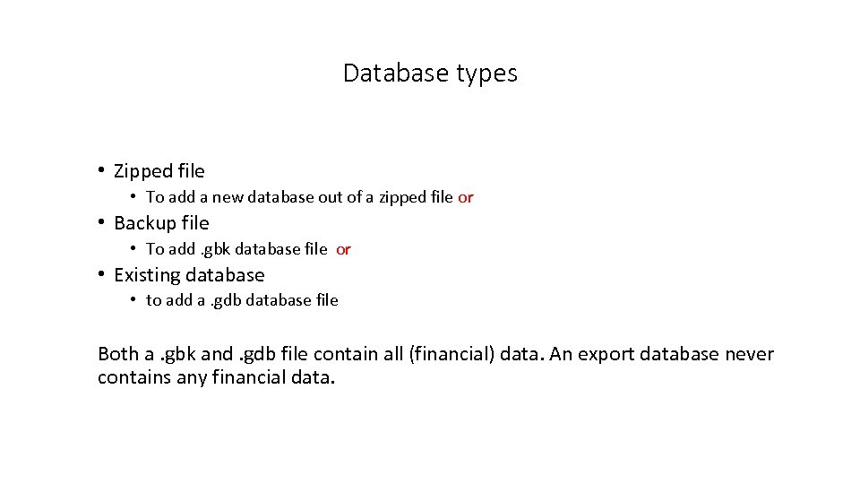 Database types • Zipped file • To add a new database out of a
