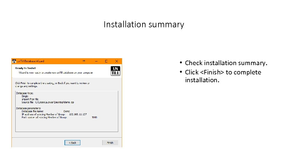 Installation summary • Check installation summary. • Click <Finish> to complete installation.