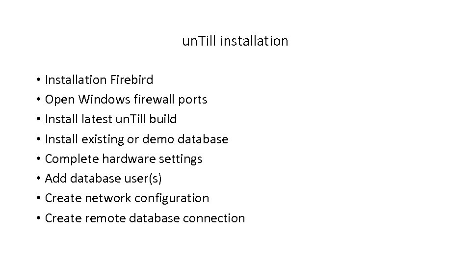 un. Till installation • Installation Firebird • Open Windows firewall ports • Install latest