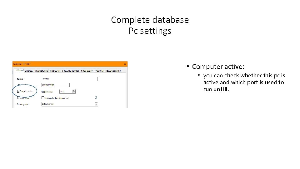 Complete database Pc settings • Computer active: • you can check whether this pc