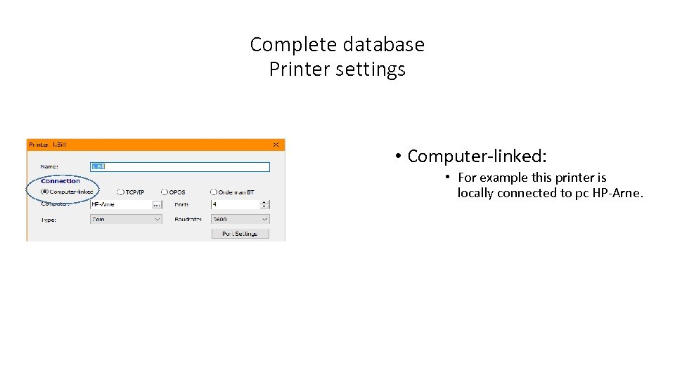 Complete database Printer settings • Computer-linked: • For example this printer is locally connected